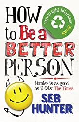 How to Be a Better Person (English Edition)