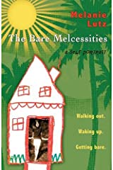 The Bare Melcessities: Walking Out. Waking Up. Getting Bare. Hardcover