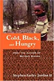 Cold, Black, and Hungry, Stephen Earley Jordan II, 0615151426