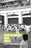 Displacement and Exile: The State-Refugee Relations in India