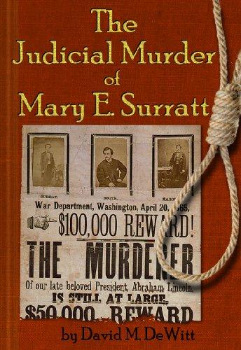 The Judicial Murder of Mary E. Surratt (Illustrated)