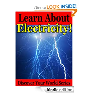 Learn About Electricity! (Discover Your World Series) Kurt Zimmerman and Michelle Zimmerman