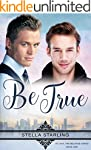 Be True (At Last, The Beloved Series...