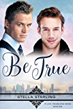 Be True (At Last, The Beloved Series Book 1) (English Edition)