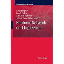 Photonic Network-on-Chip Design (Integrated Circuits and Systems)