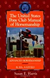 The United States Pony Club Manual of Horsemanship: Advanced Horsemanship B/HA/A Levels (Howell Equestrian Library (Paperback))
