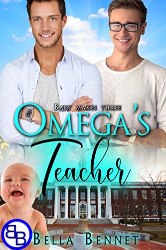 Omega's Teacher: Mpreg MM Omegaverse Romance (Baby Makes Three Book 3)