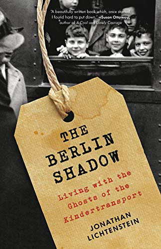 Book Cover: The Berlin Shadow: Living with the Ghosts of the Kindertransport