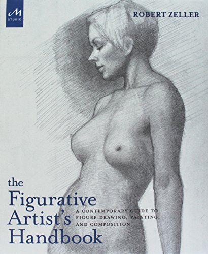 The Figurative Artist's Handbook: A Contemporary Guide to Figure Drawing, Painting, and Composition -