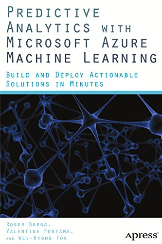 Predictive Analytics with Microsoft Azure Machine Learning: Build and Deploy Actionable Solutions in Minutes Pdf