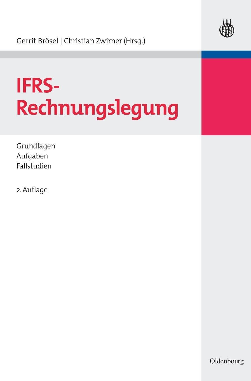 IFRS-Rechnungslegung: Grundlagen – Aufgaben – Fallstudien (Lehr- und Handbücher der Wirtschaftswissenschaft)