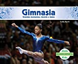 Gimnasia: grandes momentos, records y datos/Great Moments, Records, and Facts (Grandes Deportes/Great Sports) (Spanish Edition)