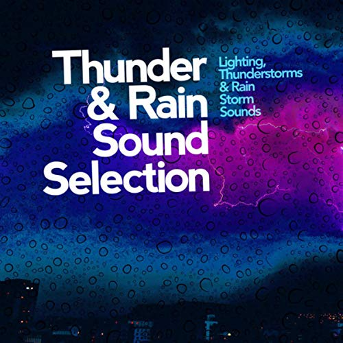 Thunder & Rain Sound Selection