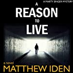 A Reason to Live (Marty Singer Mystery #1) | Matthew Iden