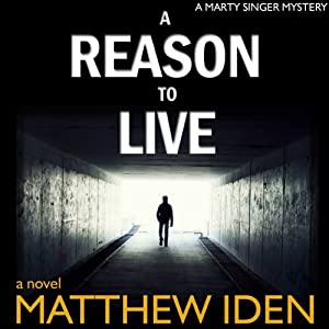 A Reason to Live (Marty Singer Mystery #1) Audiobook