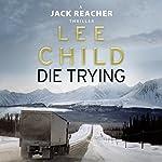Die Trying: Jack Reacher, Book 2 | Lee Child
