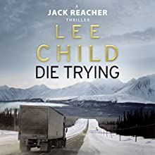 Die Trying: Jack Reacher, Book 2 Audiobook by Lee Child Narrated by Jeff Harding