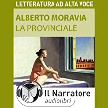 La provinciale Audiobook by Alberto Moravia Narrated by Maria Grazia Mandruzzato