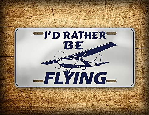 I'd Rather Be Flying License Plate Cessna Pilot Aviation Airplane Auto Tag Aircraft Propeller Airline Flight ()