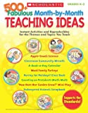500+ Fabulous Month-by-Month Teaching Ideas, Scholastic, Inc. Staff, 054517659X