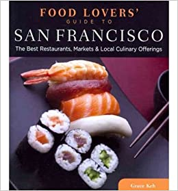 Food Lovers Guide to® San Francisco. The Best Restaurants, Markets & Local Culinary Offerings