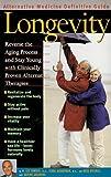 Longevity : An Alternative Medicine Definitive Guide