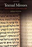 Textual Mirrors : Reflexivity, Midrash, and the Rabbinic Self, Stein, Dina, 0812244362