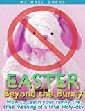 Easter: Beyond the Bunny
