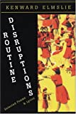 Routine Disruptions, Kenward Elmslie and W. C. Bamberger, 1566890772