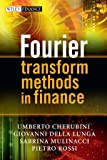 Fourier Transform Methods in Finance, Pietro Rossi and Sabrina Mulinacci, 0470994002