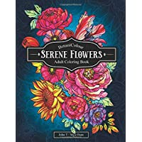 Serene Flowers: Adult Coloring Book with beautiful realistic flowers, bouquets, floral designs, sunflowers, roses, leaves, butterfly, spring, and summer. (BotaniColour)