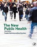 The New Public Health, Tulchinsky, Theodore and Varavikova, Elena, 0124157661