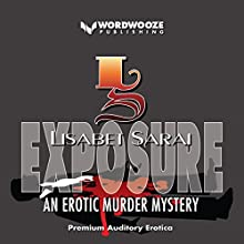 Exposure: An Erotic Murder Mystery Audiobook by Lisabet Sarai Narrated by Summer Larsson