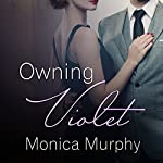 Owning Violet: Fowler Sisters, Book 1   Monica Murphy