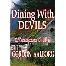 DINING WITH DEVILS - A Tasmanian Thriller