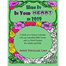 Hide it In Your Heart in 2019: a Week-at-a-Glance Calendar with 53 Colorable Bible Verses and 24 Word Puzzles for Adults and Kids