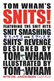 Tom Wham's Snits: Featuring the Snit Hits, Snit Smashing and Snit's Revenge