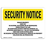 OSHA Security Notice Sign - Private Property Keep Out No Hunting, Fishing | Choose from: Aluminum, Rigid Plastic or Vinyl Label Decal | Protect Your Business, Work Site, Warehouse |  Made in The USA