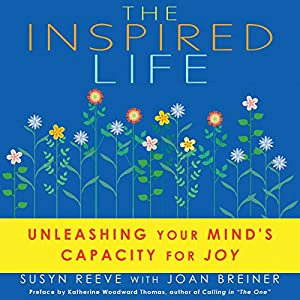 The Inspired Life: Unleashing Your Mind's Capacity for Joy Audiobook