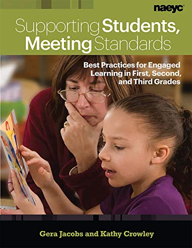 Supporting Students, Meeting Standards: Best Practices for Engaged Learning in First, Second, and Third Grades