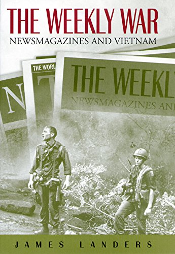 The Weekly War: Newsmagazines and Vietnam