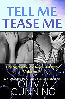 Tell Me, Tease Me (One Night with Sole Regret Anthology Book 3) by [Cunning, Olivia]