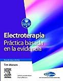 Electroterapia - Práctica Basada en la Evidencia, Watson, Tim and Watson, T., 8480864443