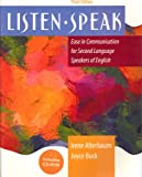 Listenspeak : Ease in Communication for Second Language Speakers of English, Alterbaum, Irene and Buck, Joyce, 0787295248