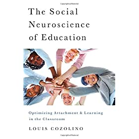 Learn more about the book, The Social Neuroscience of Education: Optimizing Attachment and Learning in the Classroom