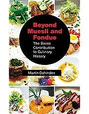 Beyond Muesli and Fondue: The Swiss Contribution to Culinary History