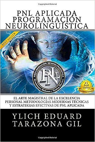 Amazon.com: PNL APLICADA, Programación Neurolingüística: El ...