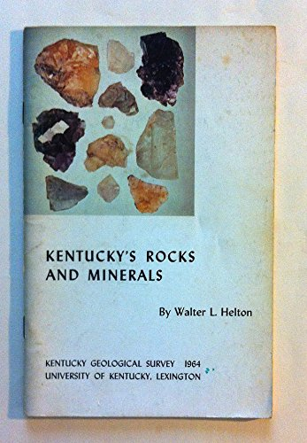 Kentucky's rocks and minerals, (Kentucky. Geological Survey. Series X. Special publication 9)