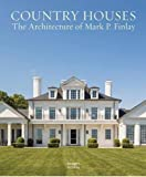 #3: Country Houses: The Architecture of Mark P. Finlay