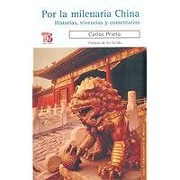 Por La Milenaria China Historias Vivencias Y Comentarios